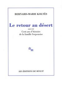 Le retour au désert - Suivi de Cent ans dhistoire de la famille Serpenoise.pdf