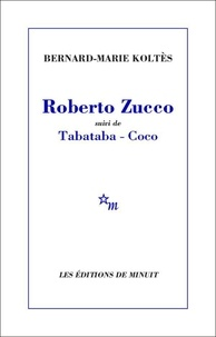 Bernard-Marie Koltès - Roberto Zucco suivi de Tabataba-Coco.