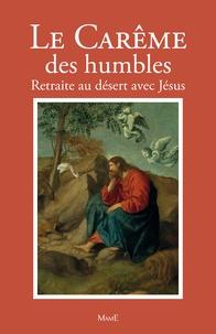 Bernard-Marie - Le Carême des humbles - Retraite au désert avec Jésus.
