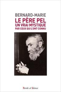 Le Père Pel (1878-1966) - Un vrai mystique par ceux qui lont connu.pdf