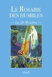 Bernard-Marie - Le Rosaire des humbles - Les 20 mystères.