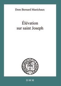 Bernard-Marie Maréchaux - Elévation sur saint Joseph.