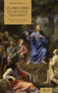 Bernard-Marie - Proverbes et maximes du Nouveau Testament.