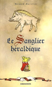 Bernard Marillier - Le sanglier héraldique.