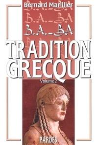 Bernard Marillier - Tradition grecque. - Volume 2.