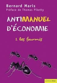 Bernard Maris - Antimanuel d'économie - Tome 1, Les fourmis.