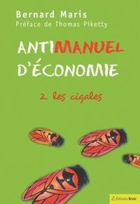 Bernard Maris - Antimanuel d'économie - Tome 2, Les cigales.