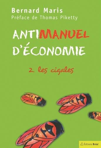Antimanuel d'économie. Tome 2, Les cigales  Edition 2020