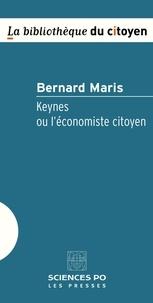 Bernard Maris - Keynes ou l'économiste citoyen.