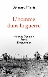 Bernard Maris - L'homme dans la guerre - Maurice Genevoix face à Ernst Jünger.
