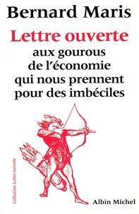 Bernard Maris - Lettre ouverte aux gourous de l'économie qui nous prennent pour des imbéciles.