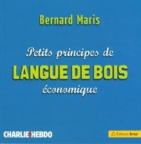 Bernard Maris - Petits principes de langue de bois économique.