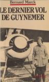 Bernard Mark - Le Dernier Vol de Guynemer.