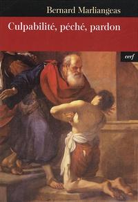 Bernard Marliangeas - Culpabilité, péché, pardon.