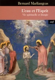 Bernard Marliangeas - L'eau et l'esprit - Vie spirituelle et liturgie.