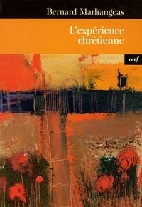 Bernard Marliangeas - L'expérience chrétienne.