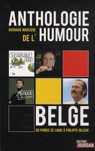 Bernard Marliere - Anthologie de l'humour belge - Du prince de ligne à Philippe Geluck.