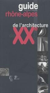 Bernard Marrey - Guide Rhône-Alpes de l'architecture du XXe siècle - (1914-2003).