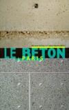 """Bernard Marrey et Franck Hammoutène - LE BETON A PARIS. - Exposition """" Histoire d'un matériau : le béton à Paris """" mars-mai 1999."""