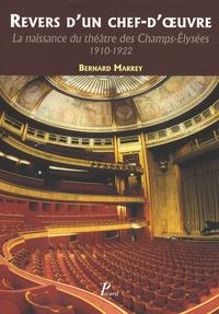 Bernard Marrey - Revers d'un chef-d'oeuvre - La naissance du théâtre des Champs-Elysées 1910-1922.