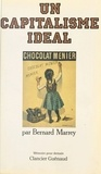 Bernard Marrey - Un Capitalisme idéal.