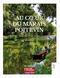 Bernard Martineau - Au coeur du Marais Poitevin - Histoire & anecdotes.