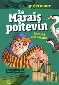 Bernard Martineau et Jean-Philippe Pogut - Le Marais poitevin raconté aux enfants.