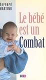 Bernard Martino - Le bébé est un combat.