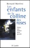 Bernard Martino - Les enfants de la colline des roses. - Loczy, une maison pour grandir.