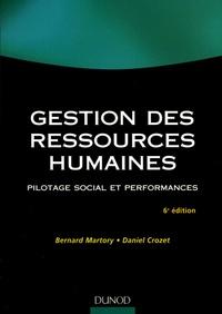 Bernard Martory et Daniel Crozet - Gestion des ressources humaines - Pilotage social et performances.