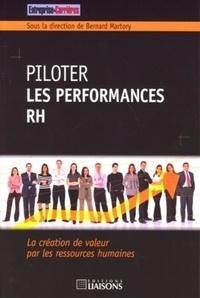 Bernard Martory et Christine Delay - Piloter les performances RH - La création de valeur par les ressources humaines.