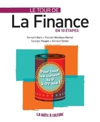 Bernard Marx et Pascale Micoleau-Marcel - Le tour de la finance en 10 étapes.