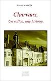 Bernard Masson - Clairvaux, un vallon, une histoire.