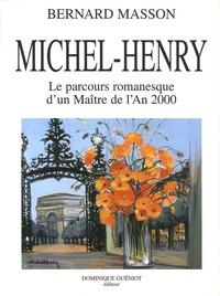 Bernard Masson - Michel-Henry - Le parcours romanesque d'un Maître de l'An 2000.