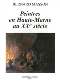 Bernard Masson - Peintres en Haute-Marne au XXe siècle.