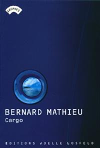 Bernard Mathieu - Cargo - Journal d'une traversée océaniques.