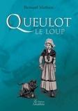 Bernard Mathieu - Queulot le loup.