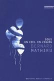 Bernard Mathieu - Sous un ciel en zigzag.