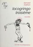 Bernard Mathon - Locogringo troisième - Nouvelles.