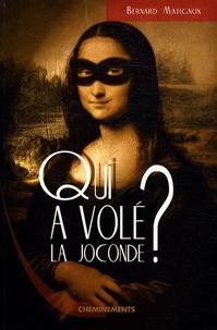Bernard Matignon - Qui a volé la Joconde ?.
