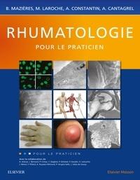 Bernard Mazières et Michel Laroche - Rhumatologie pour le praticien.