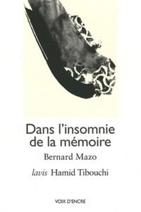 Bernard Mazo - Dans l'insomnie de la mémoire.