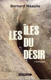 Bernard Méaulle - Les îles du désir.