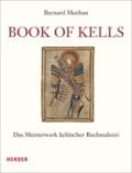 Bernard Meehan - Book of Kells - Das Meisterwerk keltischer Buchmalerei.