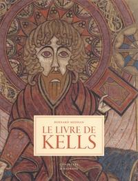 Bernard Meehan - Le livre de Kells.