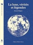 Bernard Melguen - La lune, vérités et légendes.