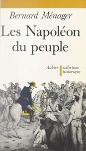 Bernard Ménager et Maurice Agulhon - Les Napoléon du peuple.