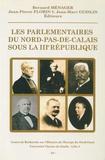 Bernard Ménager et Jean-Pierre Florin - Les parlementaires du Nord-Pas-de-Calais sous la IIIe République.