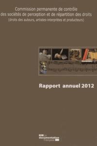 Commission permanente de contrôle des sociétés de perception et de répartition des droits - Rapport annuel 2012.pdf