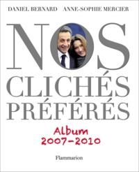 Bernard Mercier et Anne-Sophie Daniel - Nos clichés préférés - Album 2007-2010.